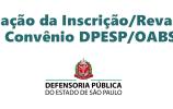 Prorrogação da Inscrição/Revalidação do Convênio DPESP/OABSP